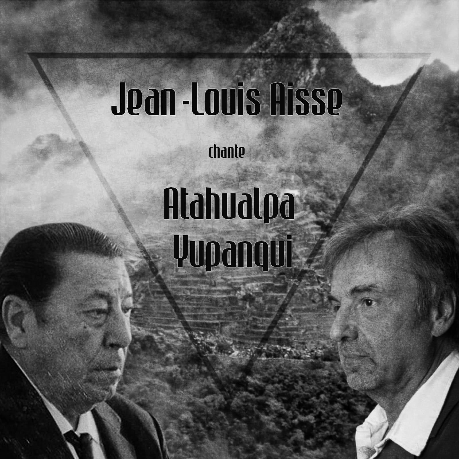 Jean-Louis AISSE chante ATAHUALPA YUPANQUI (1)