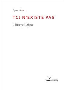Opuscule_2_-_HD_-_Thierry_Coljon_-_TCJ_N_EXISTE_PAS_-_bord_noir