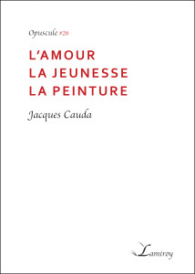 Jacques Cauda L'amour la jeunesse la peinture bord boir