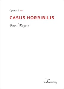 casus_horribilis_raoul_reyers.bord_noir