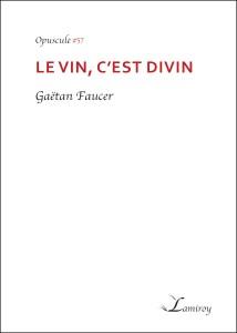 Gaetan_Faucer_Le_vin_c_est_divin_bord_noir