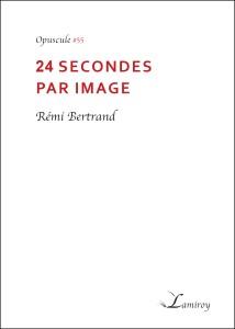 Remi_Bertrand_24_secondes_par_image_HD_bord_noir