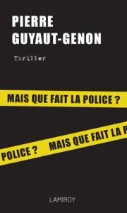 Pierre_Guyaut_Genon_Mais_que_fait_la_police_HD_large