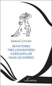 Samuel_Corvair_50_histoires_tres_concentrees_a_degoupiller_dans_les_soirees_HD_bord_noir_large