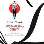 Stefan Liberski : Otsukaresama deshita ! Tokyo fiancée