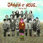Fred Jannin : Jannin et nous : trop de tout