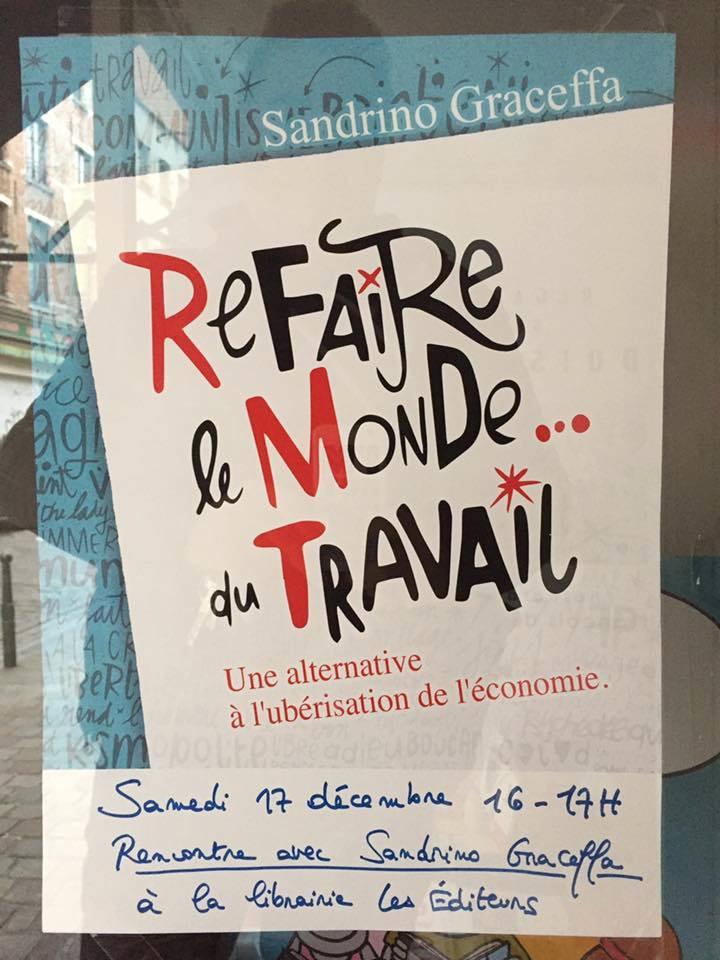 Samedi 17 décembre de 16h à 17h : Rencontre avec Sandrino Graceffa autour de son livre « Refaire le Monde … du Travail »