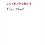 Evelyne Wilwerth La Chambre 3 bord noir