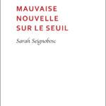 Sarah Seignobosc Mauvaise nouvelle sur le seuil bord noir