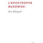 Opuscule 1 - HD - Eric Neirynck - L Apostrophe Bukowski