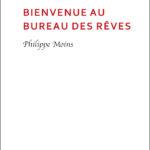 Philippe Moins Bienvenue au bureau des rêves bord noir
