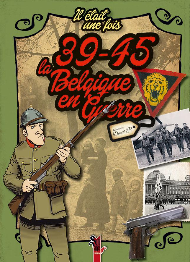 DavidP- Il était une fois 39-45, la Belgique en guerre-02