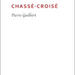 Pierre Guilbert Chassé-croisé HD bord boir